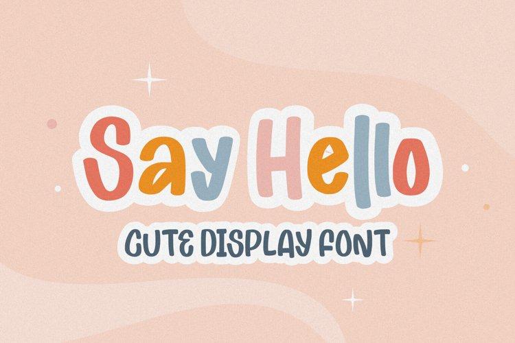 Say Hello - Cute Display Font example image 1