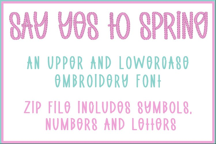 Say Yes To Spring - Embroidery Font example