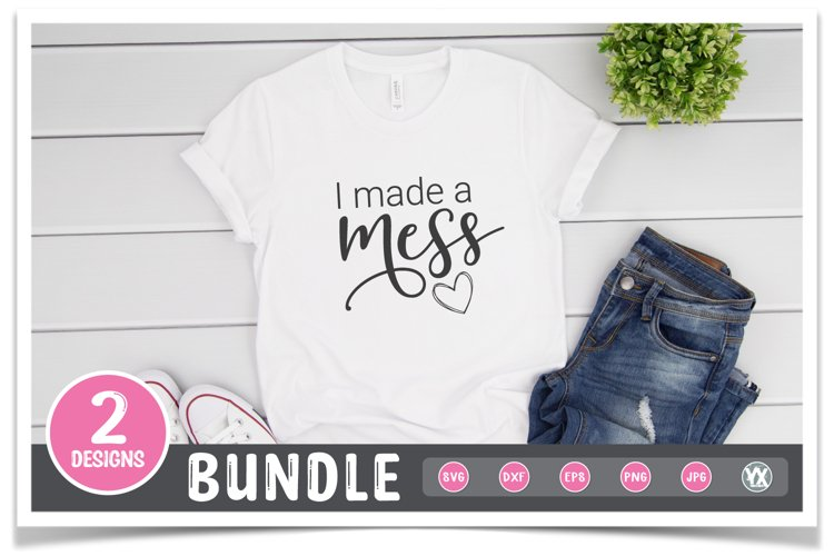 Mommy and Me SVG Bundle - I Made a Mess & I'm Kind of a Mess example 2