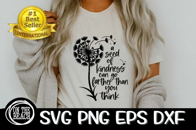 A Seed Of Kindness Can Go Farther Than You Think - SVG PNG example image 1