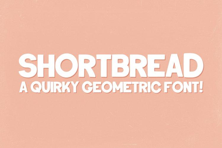 Shortbread - A quirky geometric font!