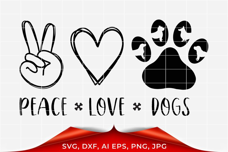 Peace Love Dogs svg, Dog lover svg example image 1