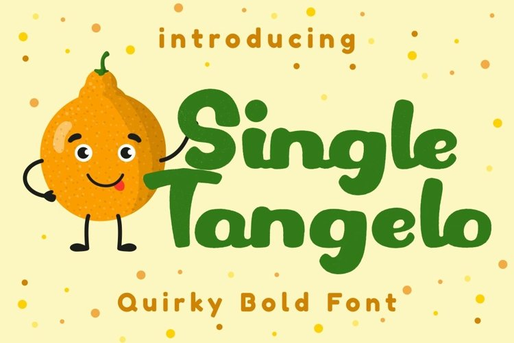 Single Tangelo - Quirky Bold Font example image 1
