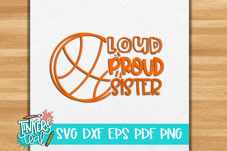 Loud Proud Sister Basketball SVG / Sports svg