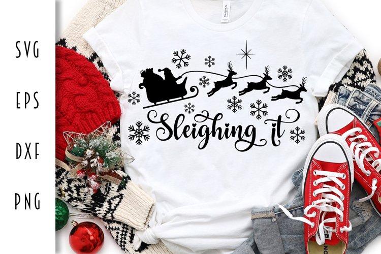 Sleighing It Santa Claus & Reindeer - Christmas SVG example image 1