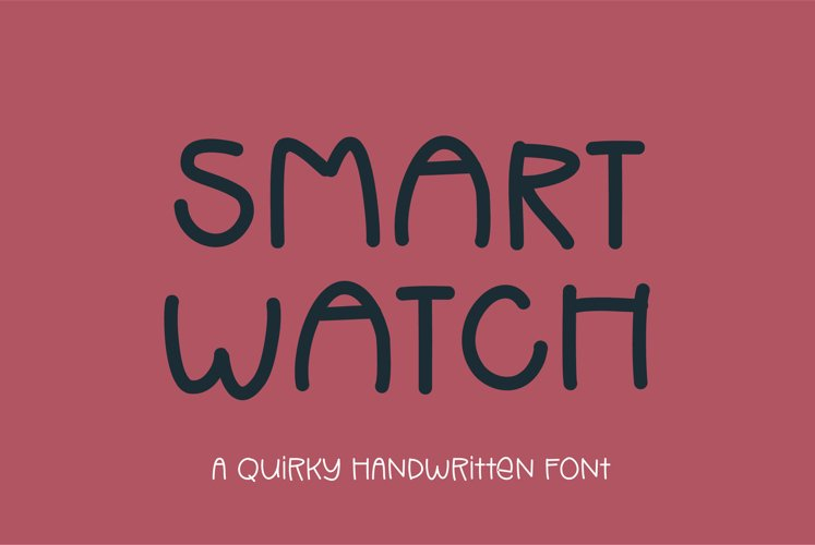 Smart Watch - a quirky handwritten font example image 1