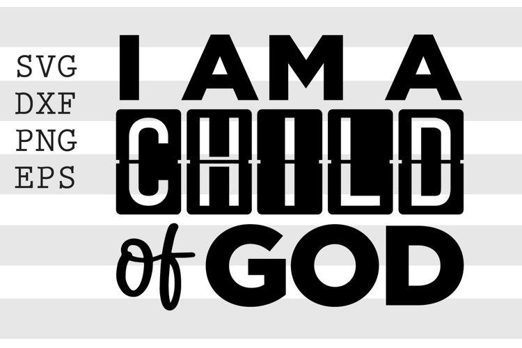 I am a child of God SVG