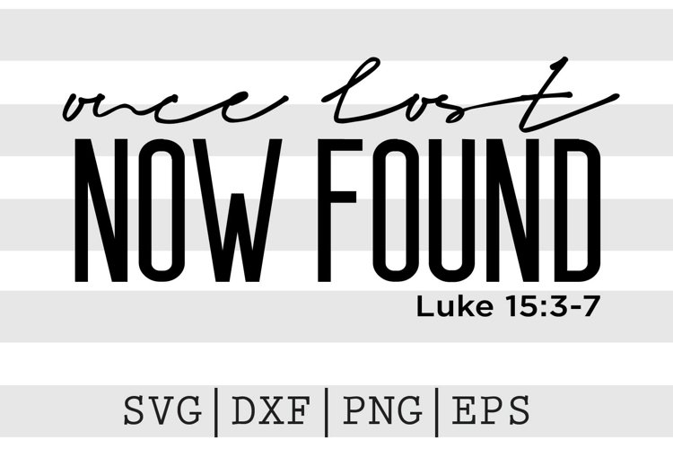 Once lost now found Luke 15 3 7 SVG