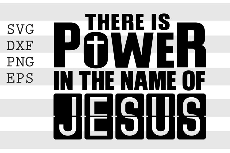There is power in the name of Jesus SVG