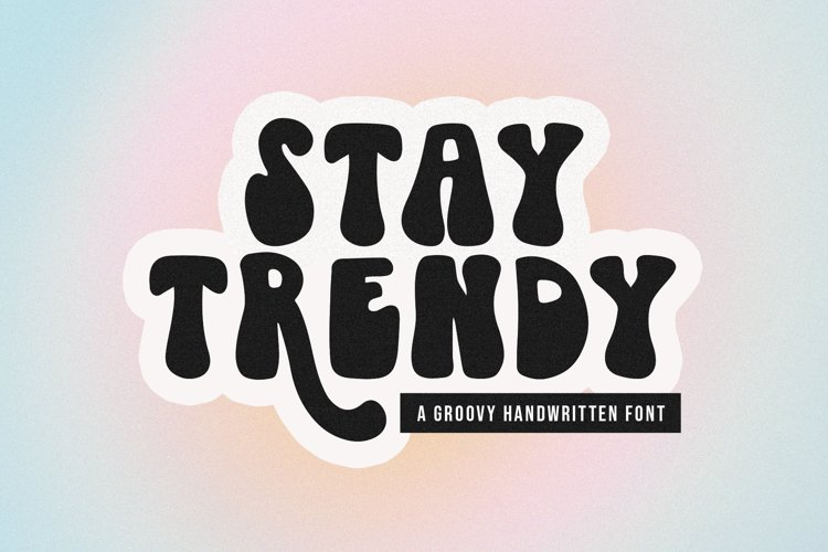 Stay Trendy - A Groovy Handwritten Font example image 1