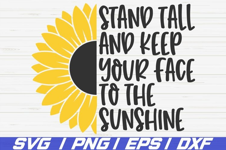 Stand Tall And Keep Your Face To The Sunshine SVG / Cut File example image 1