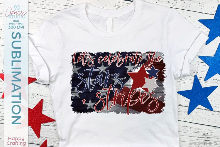 Stars and Stripes Sublimation - 4th of july sublimation