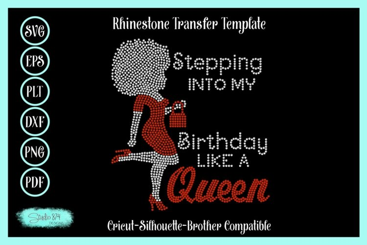 Stepping Into My Birthday Rhinestone Template - Like a Queen