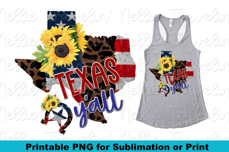 Texas Yall USA Patriotic Sunflower Country Sublimation