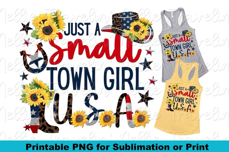Small Town Girl USA Patriotic Sunflower Country Sublimation