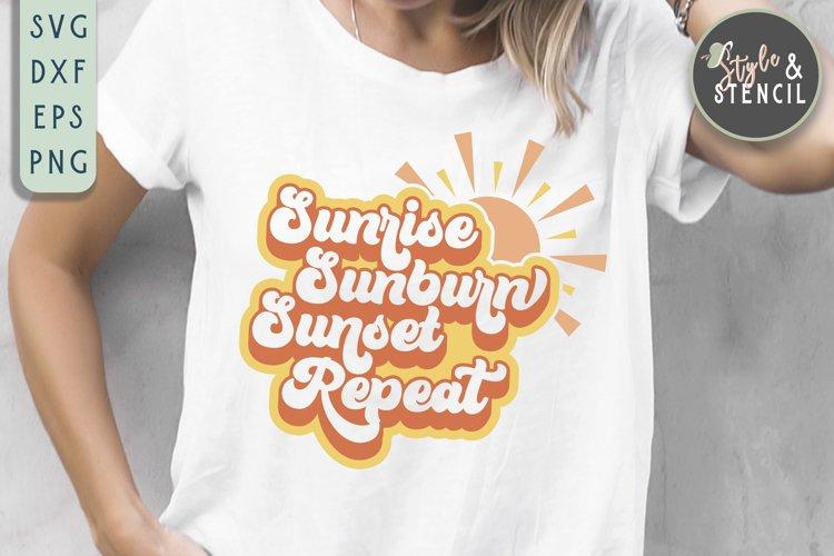 sunrise sunburn sunset repeat summer svg for tshirt