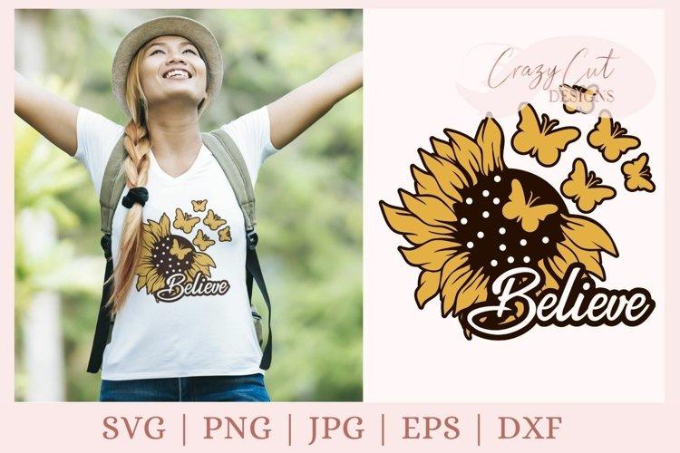 Believe SVG, Sunflower svg, sunflower with butterfly svg