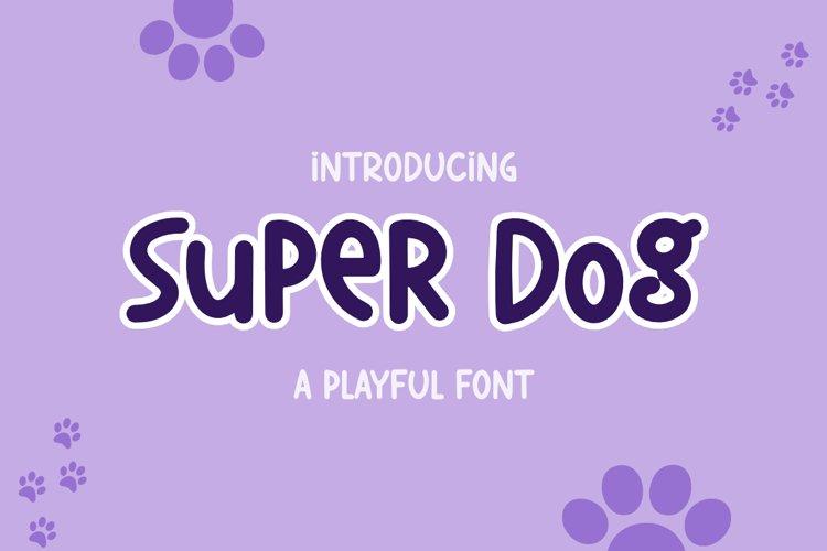 Super dog a Playful font example image 1