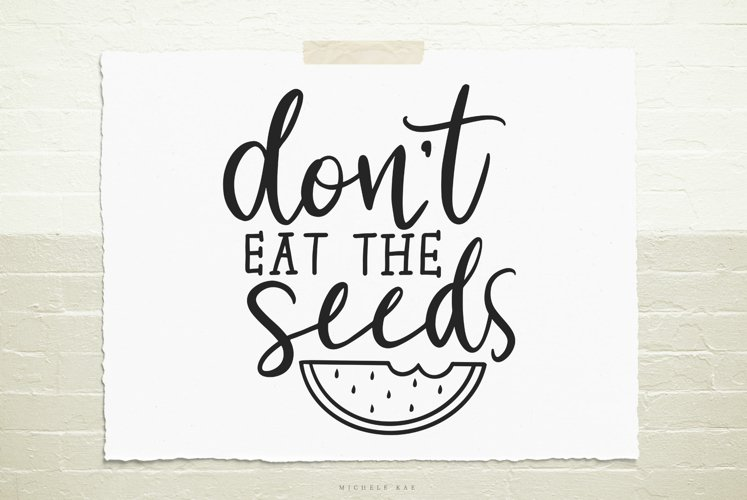 Don't eat the seeds SVG, Cutting file, Decal example image 1