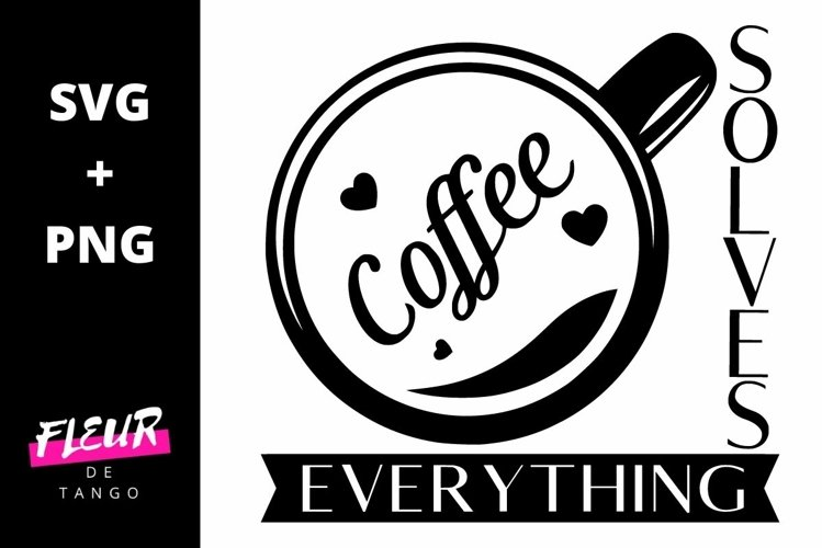 Coffee solves everything
