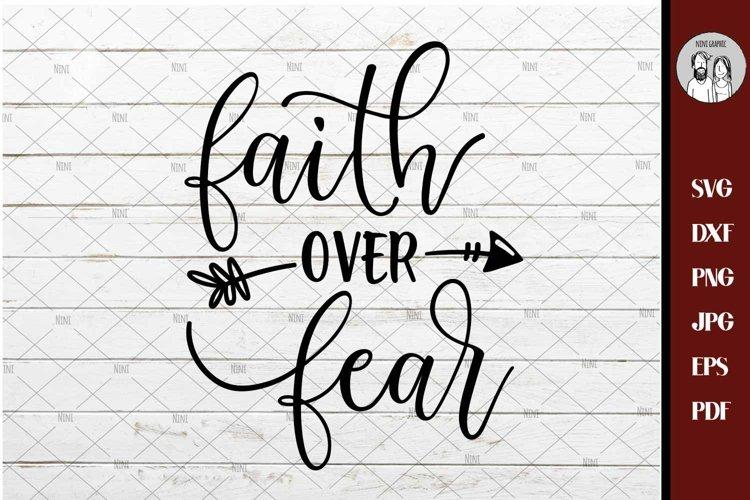 Faith over fear SVG PNG DXF, Faith svg, Jesus svg, God svg,