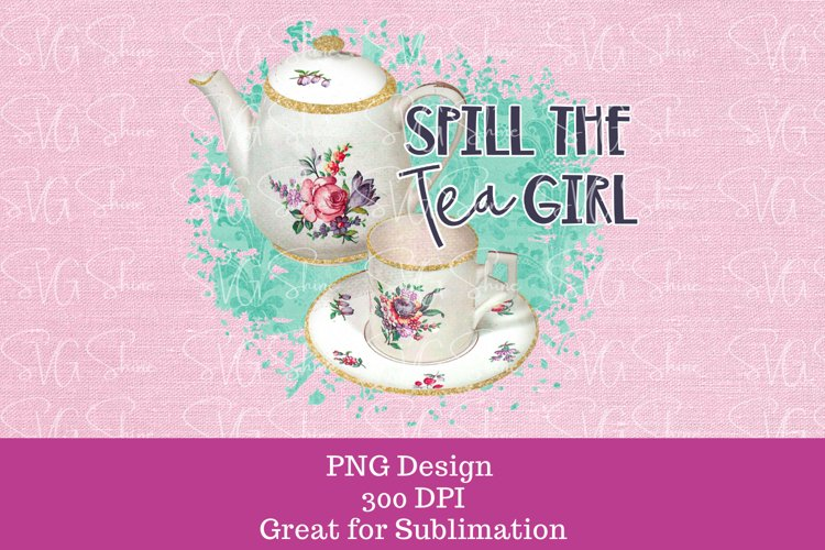 Sublimation PNG Funny Spill the Tea Graphic