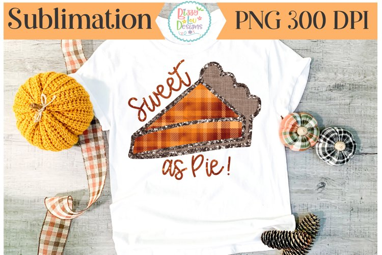 Sweet as Pie Sublimation Printable