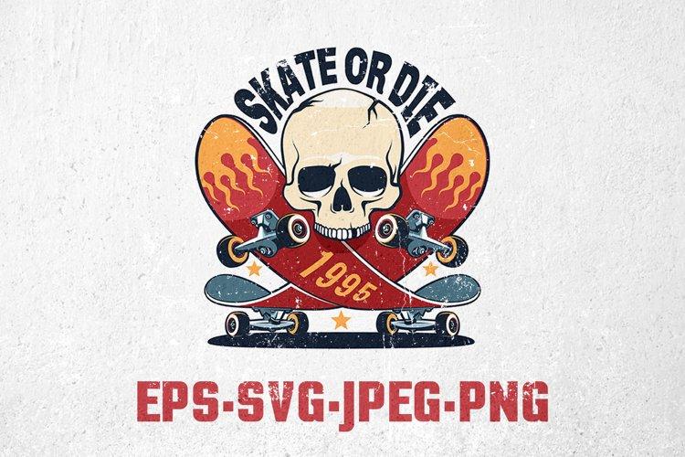 Skate Or Die Skateboarding Print
