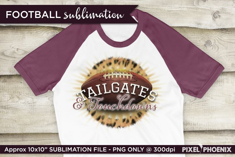 Tailgates and Touchdowns Sublimation design shown on a t-shirt
