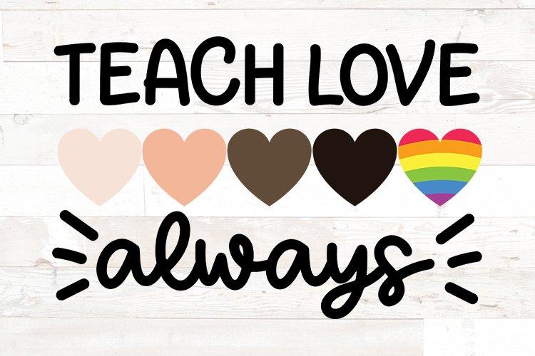 Teach love always, kindness matters, black lives matter