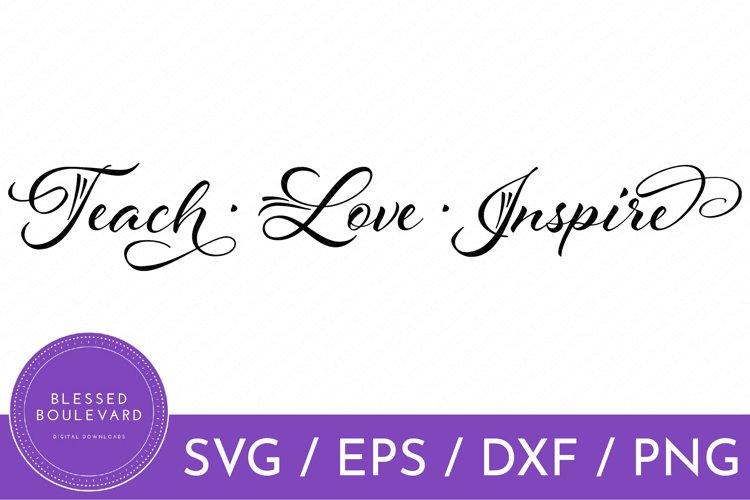Teach Love Inspire SVG | Teacher SVG | Teacher Illustrations