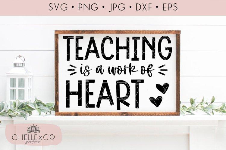 Teaching Is A Work Of Heart Teacher SVG