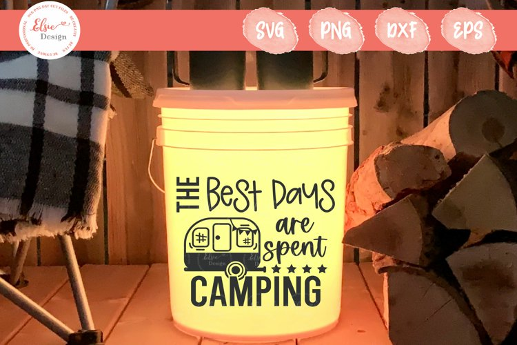 Camping Bucket - The Best Days Are Spent Camping SVG