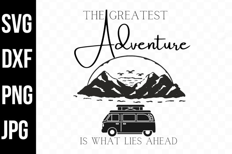 The Greatest Adventure, Wilderness, Explore svg, png, dxf