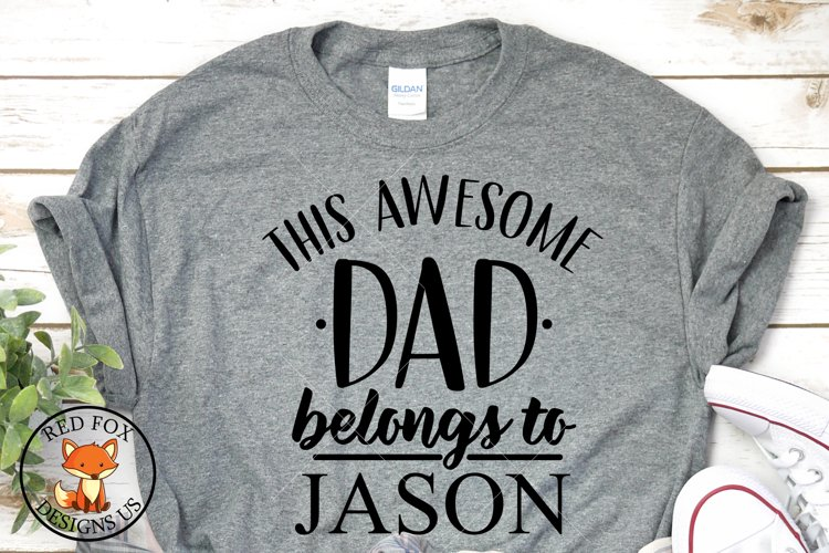 This Awesome Dad Belongs to SVG | Fathers Day