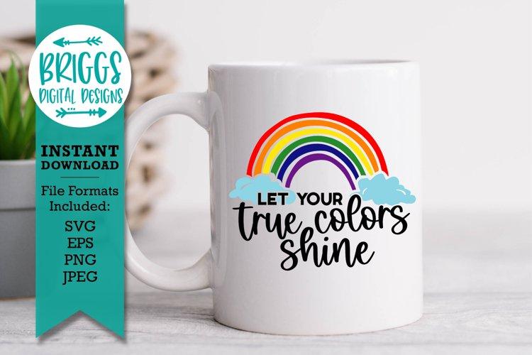 True Colors SVG  Rainbow Pride SVG, LGBTQ Pride Month SVG