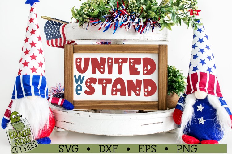 United We Stand Patriotic / 4th of July SVG File