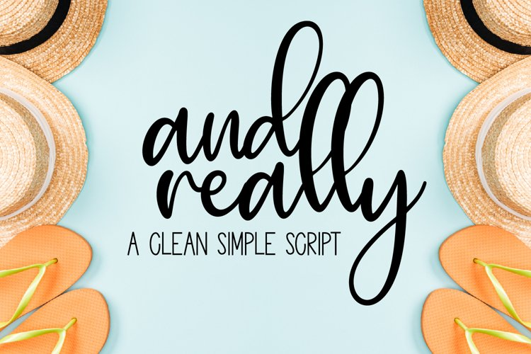 And Really - a simple, tall script with clean lines