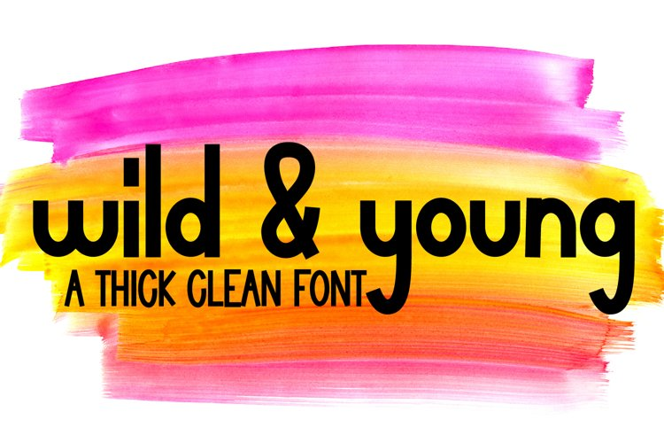Wild and Young - A Simple, Thick, Clean, Craft Ready Font