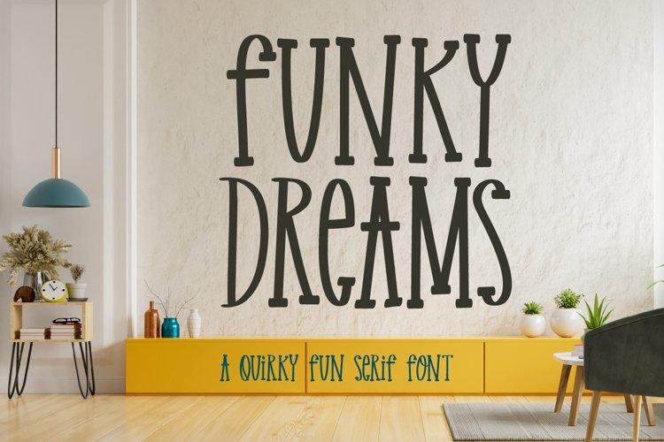 Funky Dreams - a Quirky Fun Serif Font