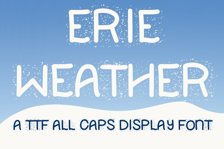 Erie Weather - A Snowy Display Font example image 1