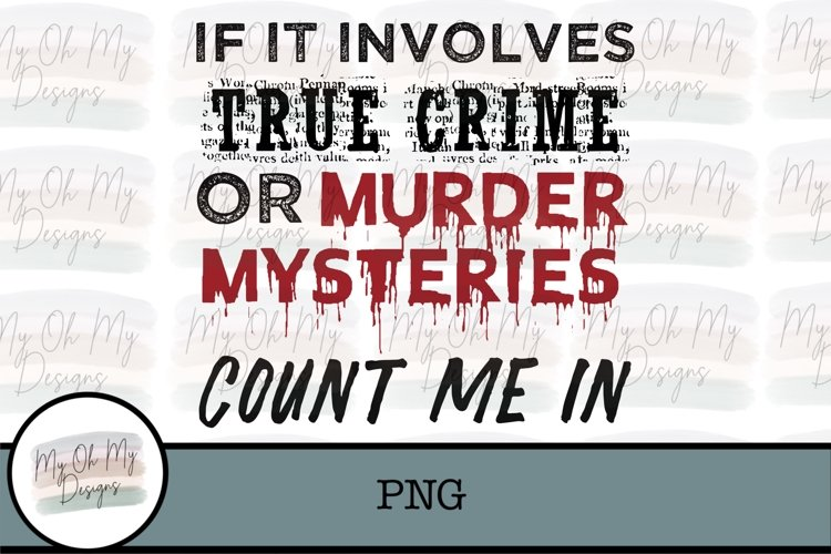 If it involves true crime or murder mysteries count me in