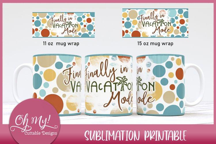 Vacation Mode Mug Wrap 11oz 15oz Sublimation Designs