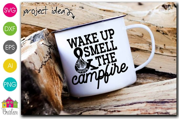 Wake Up and Smell the Campfire SVG | Camping SVG Files