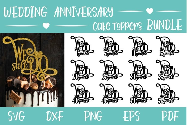 Wedding Anniversary Cake Toppers Bundle We still Do SVGs