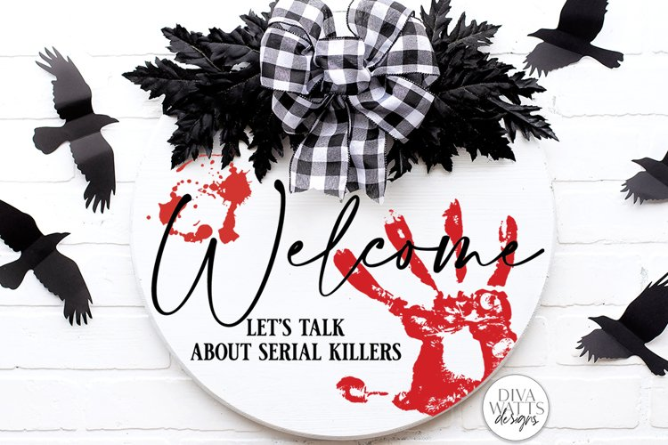 Welcome Let's Talk About Serial Killers SVG   Halloween example image 1