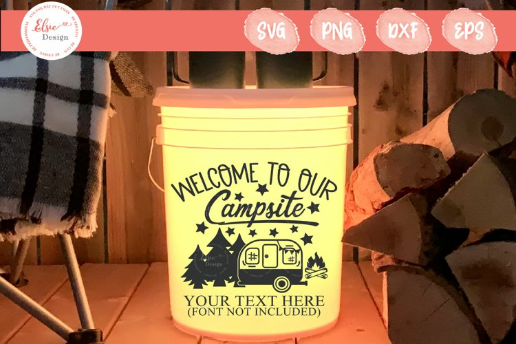 Camping Bucket - Welcome To Our Campsite SVG