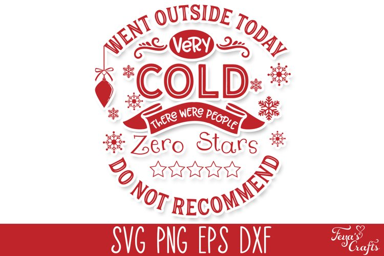 Funny Christmas SVG Quote - Went Outside Today