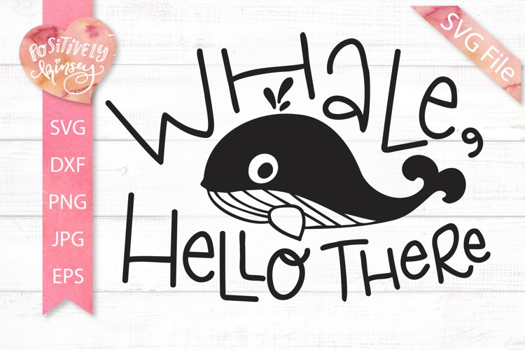 Funny Whale SVG, Whale Hello There, Cute Kids Summer Svg
