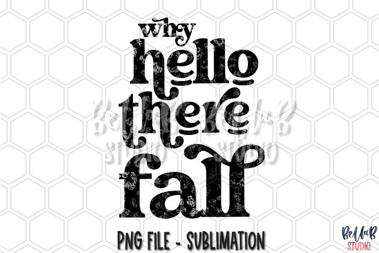 Why Hello There Fall Sublimation Design, Retro Fall